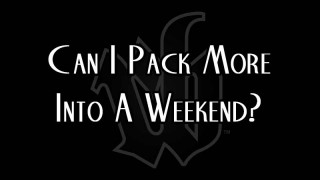 Can-I-Pack-More-Into-A-Weekend-