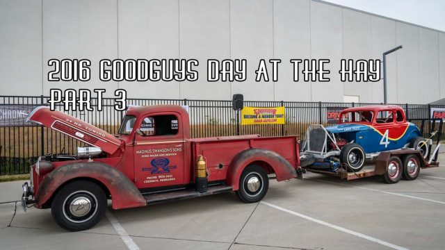 2016 Goodguys Day At The Hay Coverage Pt 3 Sponsored By